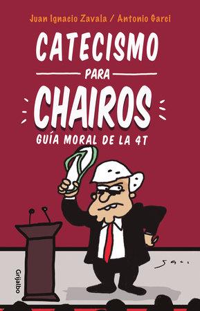 Catecismo para Chairos by Ignacio Zavala