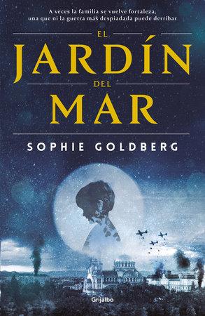El jardín del mar / The Sea Garden by Sophie Goldberg