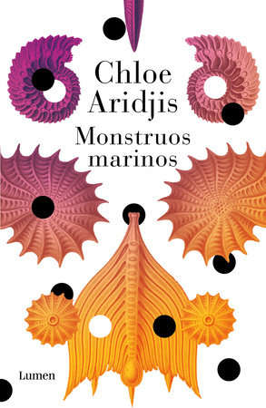 Monstruos marinos / Sea Monsters by Chloe Aridjis