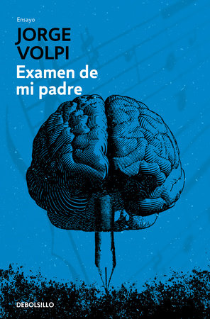 Examen de mi padre / My Father's Examination by Jorge Volpi