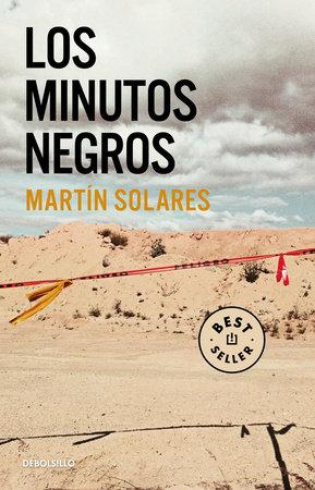 Los minutos negros / The Black Minutes by Martin Solares