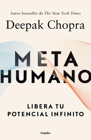 Metahumano / Metahuman : Unleashing Your Infinite Potential by Deepak Chopra, MD