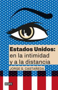 Estados Unidos: en la intimidad y a la distancia / United States: Up Close and At a Distance