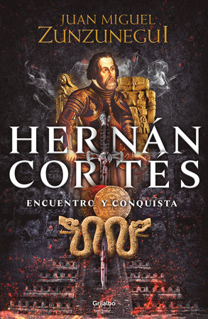 Hernán Cortés (Spanish Edition) by Juan Miguel Zunzunegui