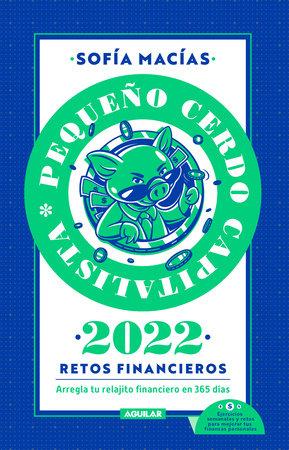 Libro agenda: Pequeño Cerdo Capitalista 2022. Retos financieros / Small Capitali  st Pig 2022 Agenda. Financial Challenges by Sofia Macias