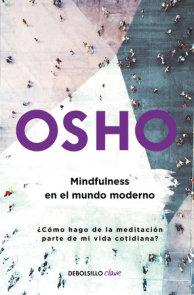 Mindfulness en el mundo moderno / Mindfulness in the Modern World