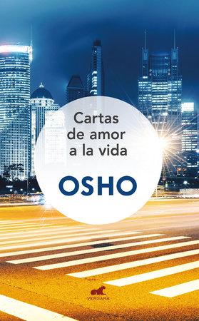 Cartas de amor a la vida: 150 cartas para transformar la vida/ Love Letters to Life by Osho