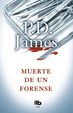 Muerte de un forense / Death of an Expert Witness by P. D. James