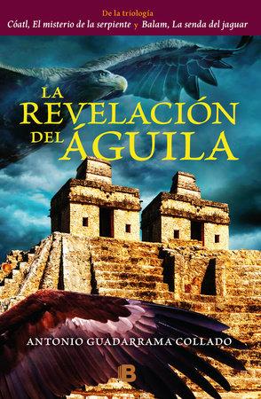 La revelación del aguila / The Revelation of the Eagle by Antonio Guadarrama Collado and Sofía Guadarrama