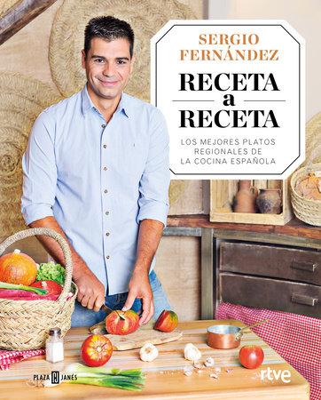 Receta a receta. Los mejores platos regionales de la cocina española by Sergio Fernandez