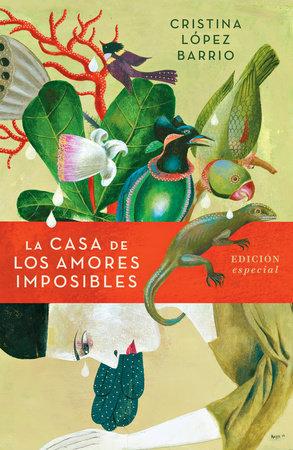 La casa de los amores imposibles (edición especial) / The House of Impossible  Love by Cristina Lopez Barrio