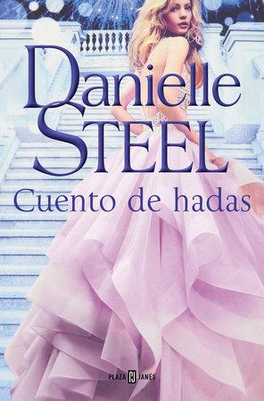 Cuento de hadas / Fairytale by Danielle Steel