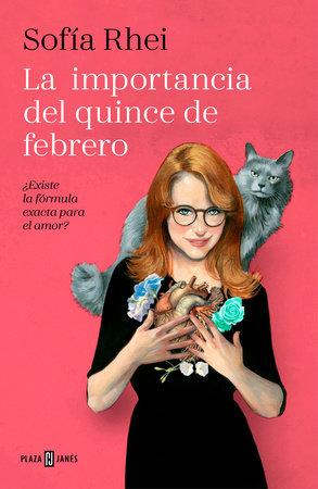 La importancia del 15 de febrero: ¿Existe la fórmula exacta para el amor? / The Importance of February 15th by Sofía Rhei