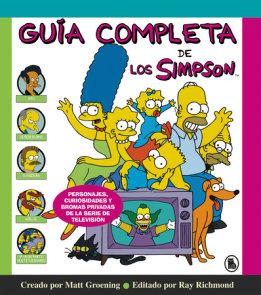 Guía completa de los Simpson: Personajes, curiosidades y bromas privadas de la serie de televisión/ The Simpsons: A Complete Guide to Our Favorite Family