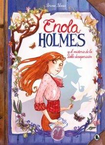 Enola Holmes y el misterio de la doble desaparición / Enola Holmes: The Case of the Missing Marquess