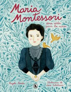 María Montessori: Una vida para los niños / Maria Montessori: A Life for Children