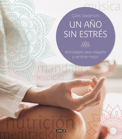 Un año sin estrés / One Stress-free Year. Activities to Feel Better and Relax Yourself by Gilles Diederichs