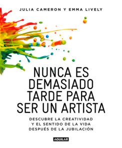 Nunca es demasiado tarde para ser un artista / It's Never Too Late to Begin Agai n