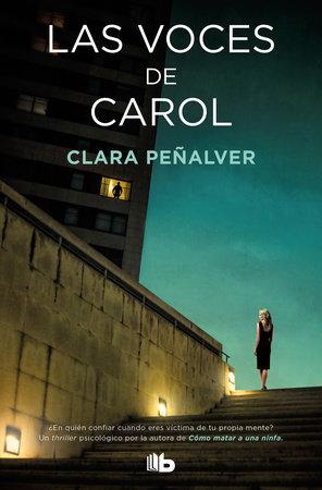 Las voces de Carol / Carol's Voices by Clara Penalver