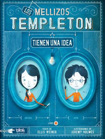 Los mellizos Templeton tienen una idea / The Templeton Twins Have an Idea by Ellis Weiner