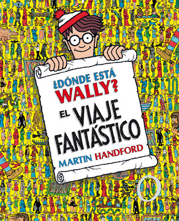 ¿Dónde está Wally?: El viaje fantástico / ¿Where's Waldo? The Fantastic Journey by Martin Handford