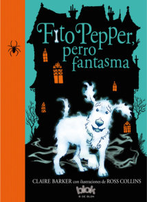 Fito Pepper, perro fantasma / Knitbone Pepper Ghost Dog