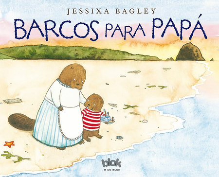 Barcos para papá  /  Boats for Papa by Jessixa Bagley