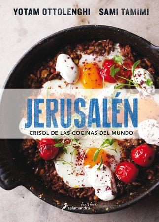 Jerusalén crisol de las cocinas del mundo/ Jerusalem by Sami Tamimi and Yotam Ottolenghi