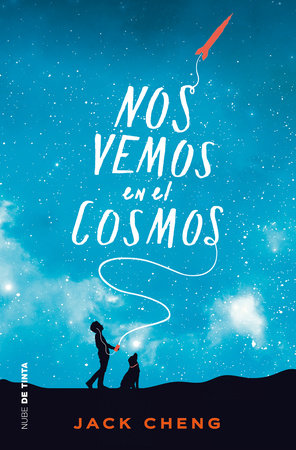 Nos vemos en el cosmos /See You in the Cosmos by Jack Cheng