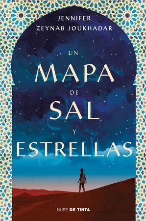 Un mapa de sal y estrellas / The Map of Salt and Stars by Jennifer Zynab Maccani