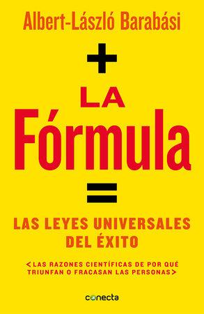 La fórmula / The Formula: The Universal Laws of Success by Alberto Laszlo Barabasi