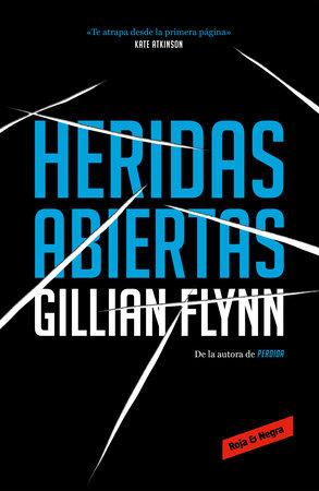 Heridas abiertas / Sharp Objects by Gillian Flynn