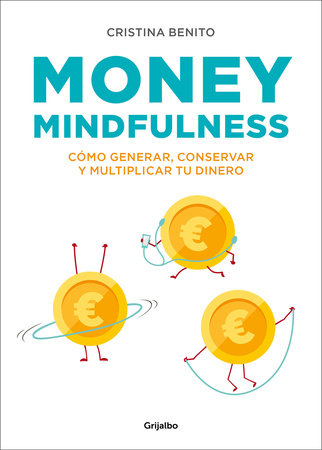Money mindfulness (Spanish Edition) by Cristina Benito