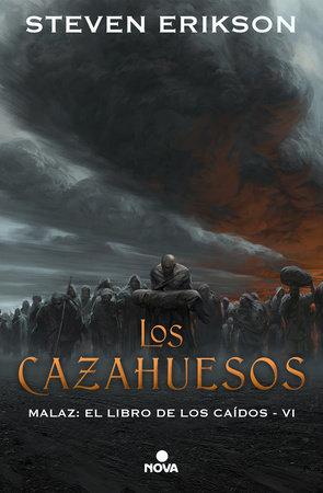 Los cazahuesos / The Bonehunters by Steven Erikson