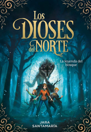 Los dioses del Norte. La leyenda del bosque / The Gods of the North: The Legend of the Forest by Jara Santamaria