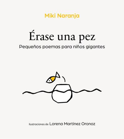 Érase un pez / Once Upon a Fish by Miki Naranja