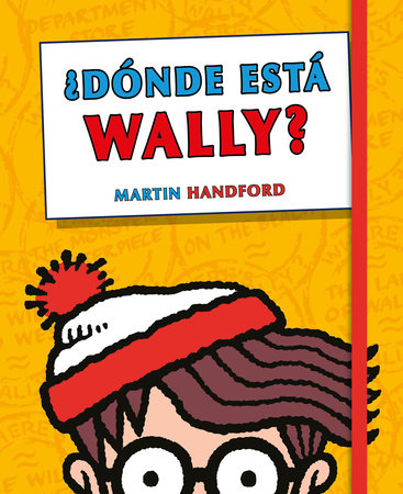 ¿Dónde está Wally? Edición esencial / Where's Waldo: Essential Edition by Martin Handford