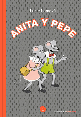 Anita y Pepe 1 (Spanish Edition) by Lucie Lomova