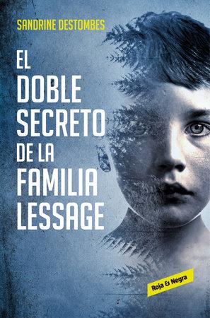 El doble secreto de la familia Lessage / The Lessage Family s Double Secret by Sandrine Destombes
