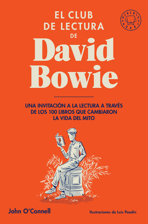 El club de lectura de David Bowie / Bowie's Bookshelf : The Hundred Books That Changed David Bowie's Life by John O'connell
