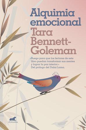 Alquimia emocional / Emotional Alchemy by Tara Bennett-Goleman