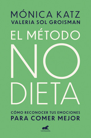 El método no dieta / The No-Diet Method by Monica Katz