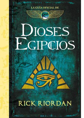 Dioses egipcios: La guía oficial de las crónicas de Kane / Brooklyn House Magician's Manual by Rick Riordan