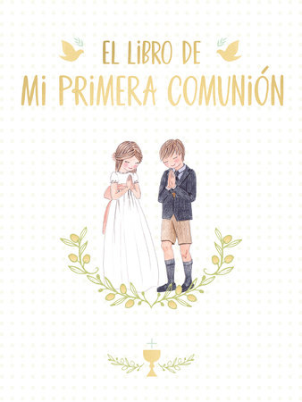El libro de mi Primera Comunión / Your First Communion Keepsake Book