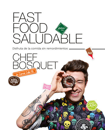 Fast food saludable / Healthy Fast Food by Chef Bosquet