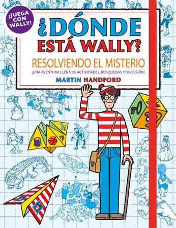 Resolviendo el misterio / Where's Waldo?. Solving the Mystery by Martin Handford