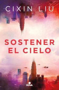 Sostener el cielo / To Hold Up the Sky
