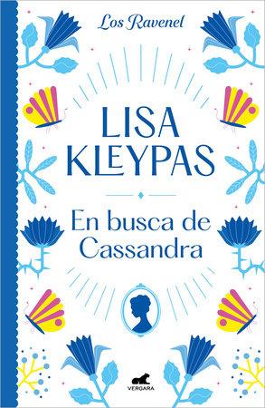 En busca de Cassandra / Chasing Cassandra by Lisa Kleypas
