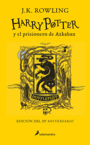 Harry Potter y el prisionero de Azkaban. Edición Hufflepuff / Harry Potter and the Prisoner of Azkaban. Hufflepuff Edition