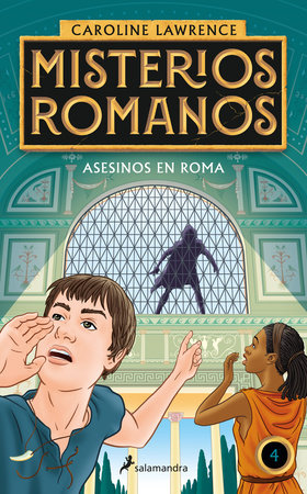 Asesinos en Roma / The Assassins of Rome. The Roman Mysteries by Caroline Lawrence